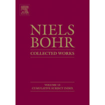 Niels Bohr - Collected Works: Cumulative Subject Index: Volume 13 by Finn Aaserud, 9780444532916