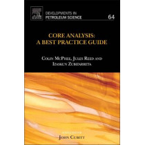 Core Analysis: A Best Practice Guide: Volume 64 by Colin McPhee, 9780444635334