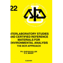 Interlaboratory Studies and Certified Reference Materials for Environmental Analysis: The BCR Approach: Volume 22 by Ph. Quevauviller, 9780444823892