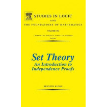 Set Theory An Introduction To Independence Proofs: Volume 102 by Kenneth Kunen, 9780444868398