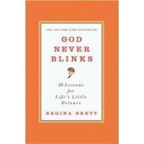 God Never Blinks: 50 Lessons for Life's Little Detours by Regina Brett, 9780446556514