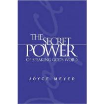 The Secret Power of Speaking God's Word by Joyce Meyer, 9780446577366