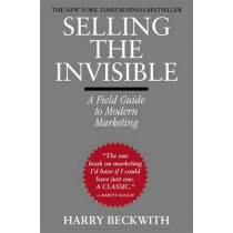 Selling The Invisible: A Field Guide to Modern Marketing by Harry Beckwith, 9780446672313