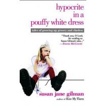 Hypocrite in a Pouffy White Dress by Susan Jane Gilman, 9780446679497