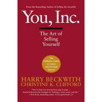 You, Inc: The Art of Selling Yourself by Harry Beckwith, 9780446695817