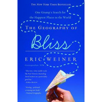 The Geography of Bliss: One Grump's Search for the Happiest Places in the World by Eric Weiner, 9780446698894