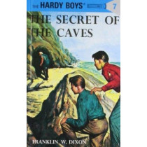 Hardy Boys 07: the Secret of the Caves by Franklin W. Dixon, 9780448089072