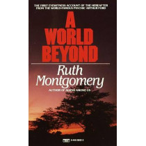 A World Beyond, A by Ruth Montgomery, 9780449208328