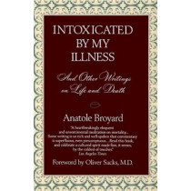 Intoxicated by My Illness by Anatole Broyard, 9780449908341