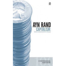 Capitalism: The Unknown Ideal (Centennial Edition) by Ayn Rand, 9780451147950