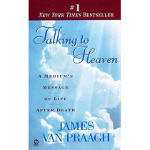 Talking to Heaven: A Medium's Message of Life after Death by James Van Praagh, 9780451191724