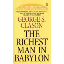 The Richest Man In Babylon by George S. Clason, 9780451205360