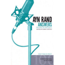 Ayn Rand Answers: The Best of Her Q & A (Centenary Edition) by Ayn Rand, 9780451216656