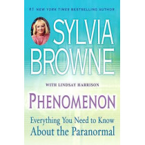 Phenomenon: Everything You Need to Know About the Paranormal by Sylvia Browne, 9780451219497