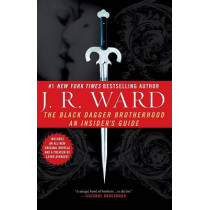 The Black Dagger Brotherhood: An Insider's Guide by J R Ward, 9780451225009