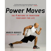 Power Moves: The 4 Motions to Transform Your Body For Life by Marco Borges, 9780451228970