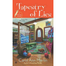 Tapestry of Lies: A Weaving Mystery by Carol Ann Martin, 9780451413611