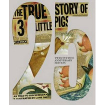 The True Story of the Three Little Pigs 25th Anniversary Edition by Jon Scieszka, 9780451471956