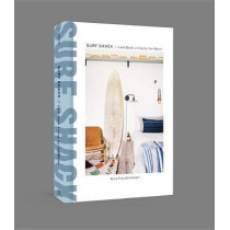 Surf Shack: Laid-Back Living by the Water by Nina Freudenberger, 9780451496058