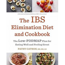 The IBS Elimination Diet And Cookbook by Patsy Catsos LD, 9780451497727