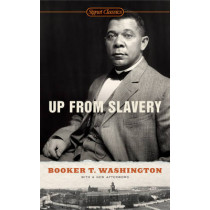 Up From Slavery by Booker T. Washington, 9780451531476