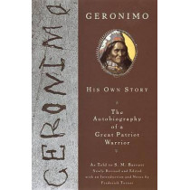 Geronimo: His Own Story by S. M. Barrett, 9780452011557