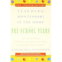 Teaching Montessori in the Home: Pre-School Years by Elizabeth G. Hainstock, 9780452279094