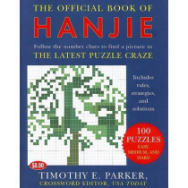 The Official Book of Hanjie: 150 Puzzles -- Follow the Number Clues to Find a Picture by Timothy E Parker, 9780452287921