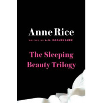 The Sleeping Beauty Trilogy Box Set: The Claiming of Sleeping Beauty; Beauty's Punishment; Beauty's Release by A N Roquelaure, 9780452294752
