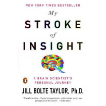 My Stroke of Insight: A Brain Scientist's Personal Journey by Jill Bolte Taylor, 9780452295544