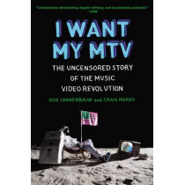 I Want My MTV: The Uncensored Story of the Music Video Revolution by Craig Marks, 9780452298569
