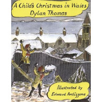 A Child's Christmas In Wales Illustrated Edition by Dylan Thomas, 9780460027724