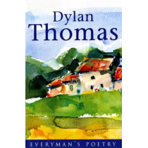 Dylan Thomas: Everyman Poetry by Dylan Thomas, 9780460878319