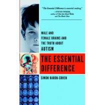 The Essential Difference: Male And Female Brains And The Truth About Autism by Simon Baron-Cohen, 9780465005567