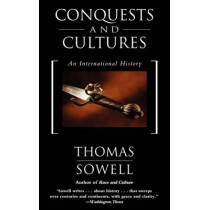 Conquests and Cultures: An International History by Thomas Sowell, 9780465014002