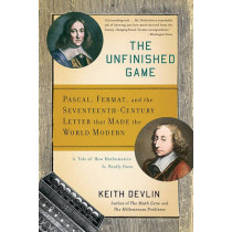 The Unfinished Game: Pascal, Fermat, and the Seventeenth-Century Letter that Made the World Modern by Keith Devlin, 9780465018963