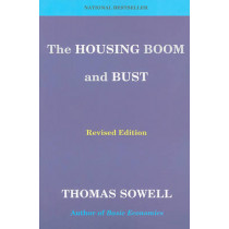 The Housing Boom and Bust: Revised Edition by Thomas Sowell, 9780465019861