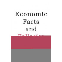 Economic Facts and Fallacies: Second Edition by Thomas Sowell, 9780465022038