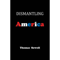 Dismantling America: and other controversial essays by Thomas Sowell, 9780465022519