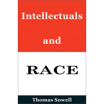 Intellectuals and Race by Thomas Sowell, 9780465058723