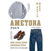 Ametora: How Japan Saved American Style by W. David Marx, 9780465059737