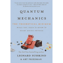 Quantum Mechanics: The Theoretical Minimum by Art Friedman, 9780465062904