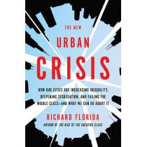The New Urban Crisis by Richard Florida, 9780465079742