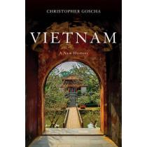 Vietnam: A New History by Christopher E. Goscha, 9780465094363