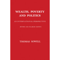 Wealth, Poverty and Politics by Thomas Sowell, 9780465096763