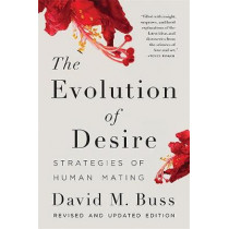 The Evolution of Desire: Strategies of Human Mating by David Buss, 9780465097760