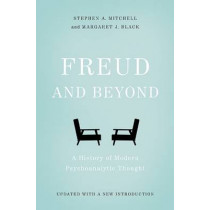 Freud and Beyond: A History of Modern Psychoanalytic Thought by Stephen A. Mitchell, 9780465098811