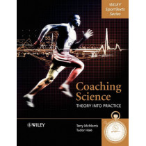 Coaching Science: Theory into Practice by Terry McMorris, 9780470010983