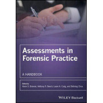 Assessments in Forensic Practice: A Handbook by Kevin D. Browne, 9780470019023