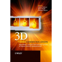 3D Videocommunication: Algorithms, concepts and real-time systems in human centred communication by Oliver Schreer, 9780470022719
